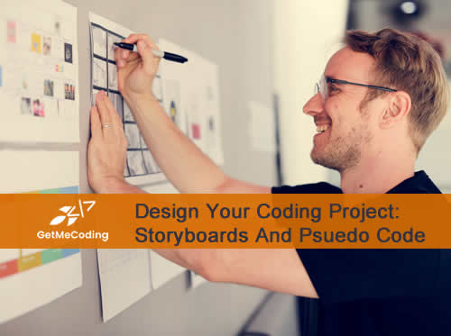 Design Your Coding Project: Storyboards And Pseudo Code