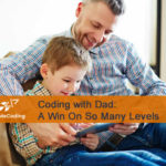Coding With Dad:  A Win On So Many Levels